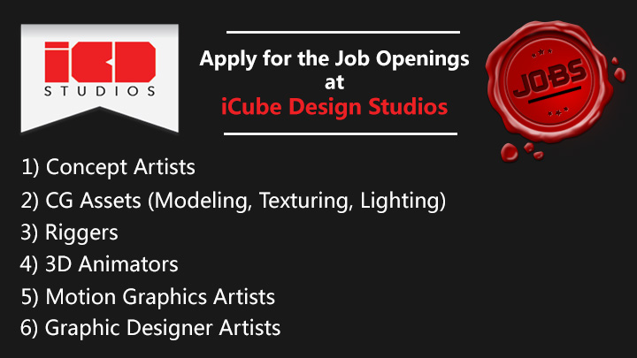 2d And 3d Job Openings At Icube Design Studios